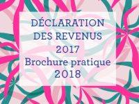 Impôt sur le revenu 2018 : Les nouveautés et délais pour votre déclaration des revenus 2017
